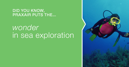 Praxair puts the wonder in sea exploration